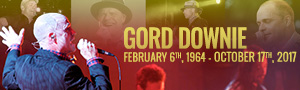 Gord Downie | February 6, 1964 - October 17, 2017